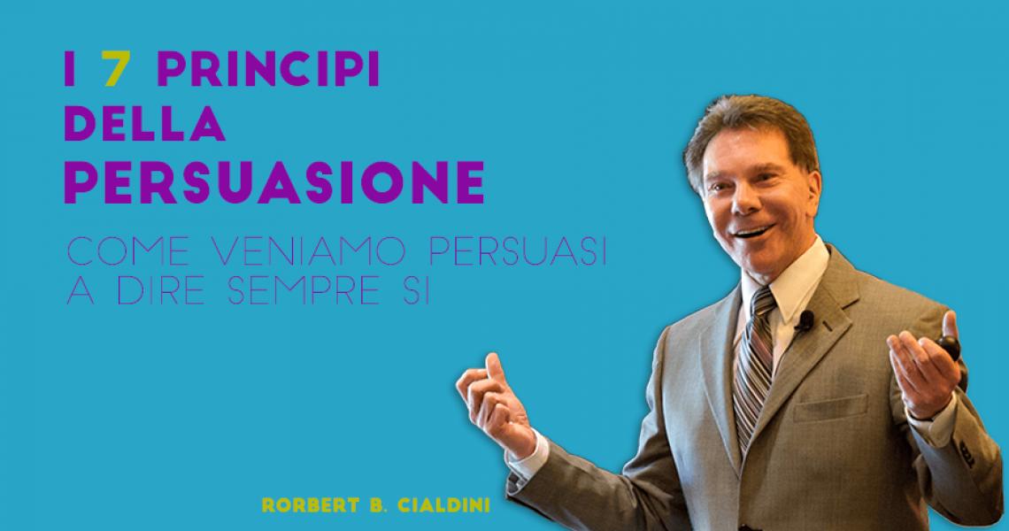 Robert Cialdini e i principi della persuasione